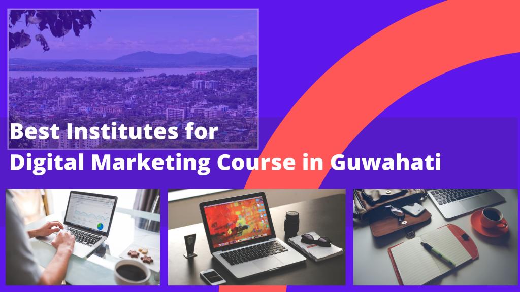 Best Institutes for Digital Marketing Course in Guwahati