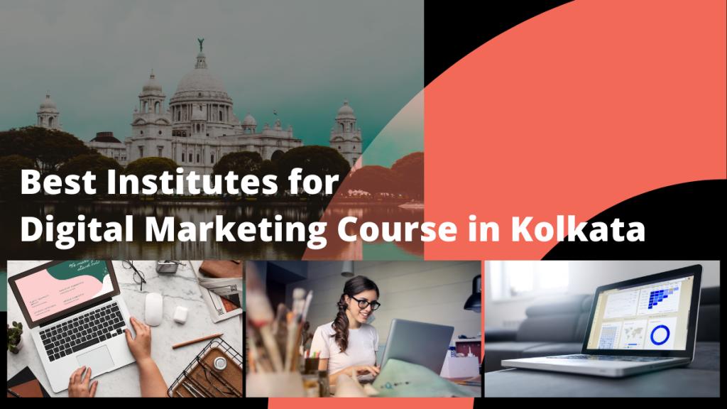 best training institutes for Digital Marketing Course in Kolkata