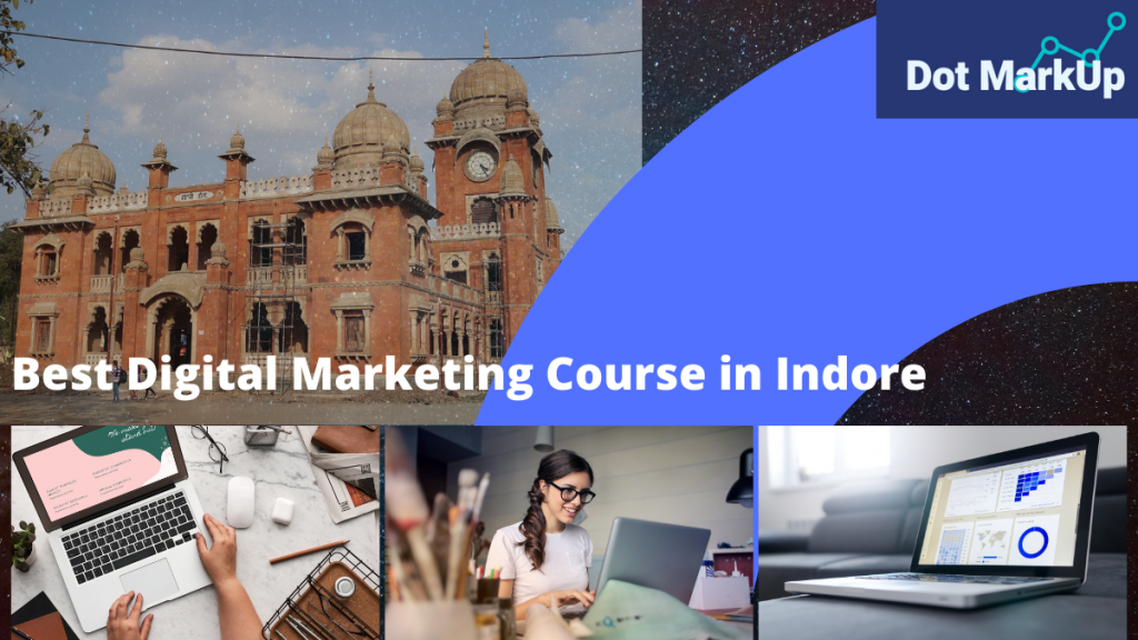 Digital Marketing Course in Indore 2021